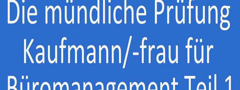 Die mündliche Prüfung Kaufmann  Kauffrau für Büromanagement Teil 1