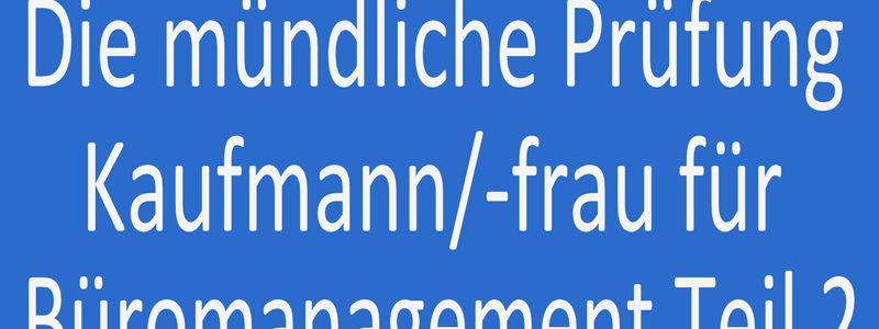 Die mündliche Prüfung Kaufmann  Kauffrau für Büromanagement Teil 2