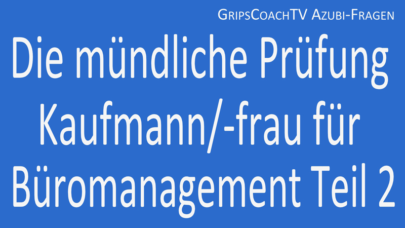 die m ndliche pr fung kaufmann kauffrau f r b romanagement teil 2 gripscoachtv mit lern. Black Bedroom Furniture Sets. Home Design Ideas