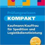 Prüfungswissen KOMPAKT: Kaufmann/Kauffrau für Spedition und Logistikdienstleistung