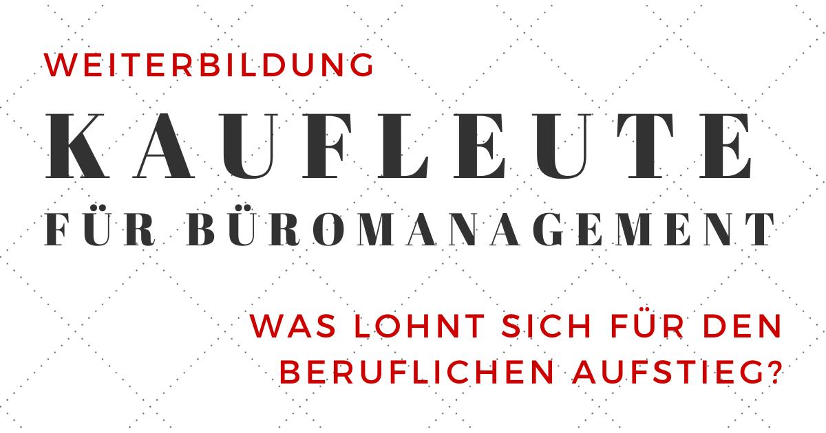 Weiterbildung als Kaufmann / Kauffrau für Büromanagement