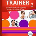 Prüfungstrainer 2 Kaufleute für Büromanagement: Teil 2 der Abschlussprüfung