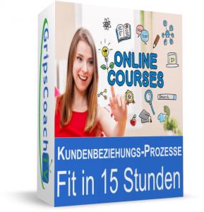 Kundenbeziehungsprozesse in 15 Stunden - Online-Prüfungsvorbereitung Kaufmann / Kauffrau für Büromanagement