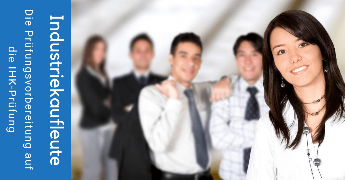 IHK-Prüfung Industriekaufmann / Industriekauffrau - 7 Tipps für Deine Prüfungsvorbereitung