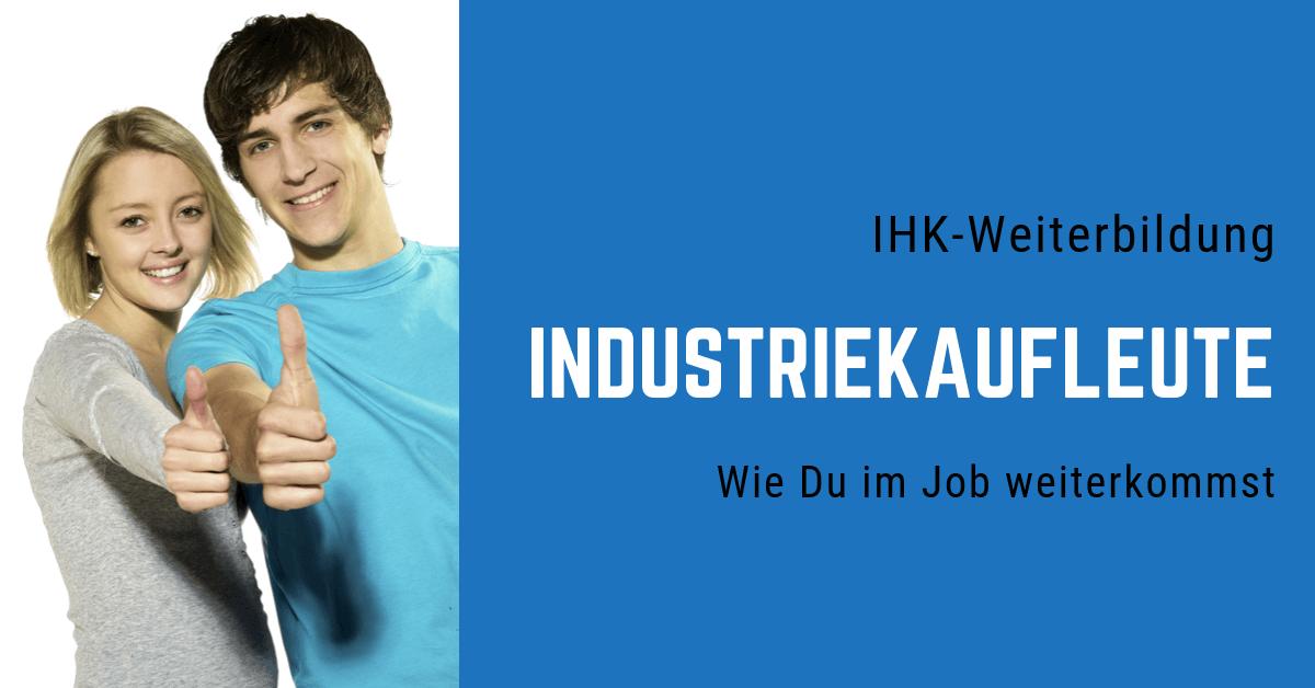 IHK-Weiterbildung für den Industriekaufmann - Wie Du im Job weiterkommst