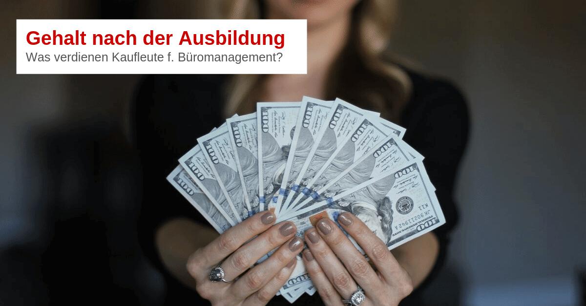 Das Gehalt Kauffrau für Büromanagement - Was verdienst Du nach der Ausbildung?