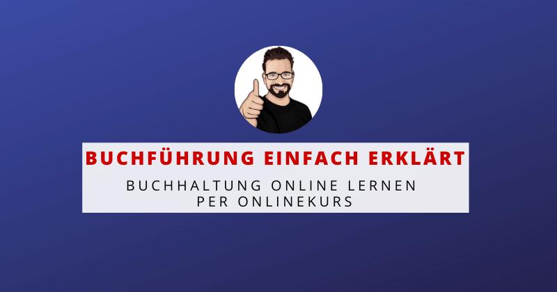 Online-Kurs Buchführung einfach erklärt - Buchhaltung online lernen per Onlinekurs